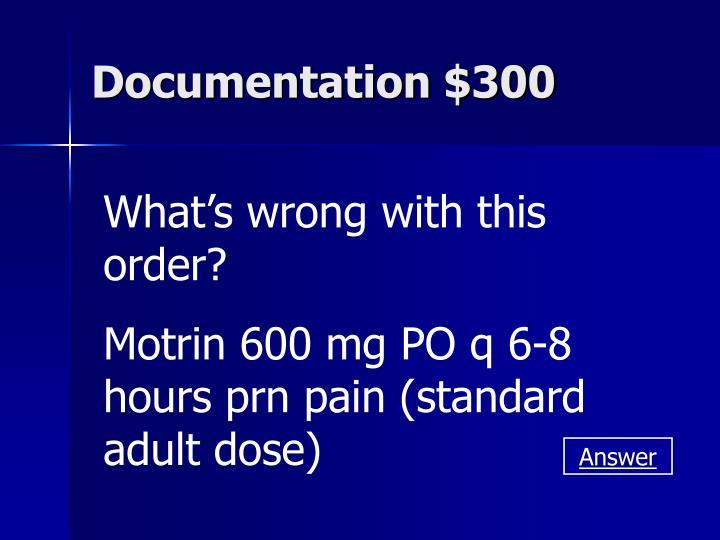 Documentation $300
