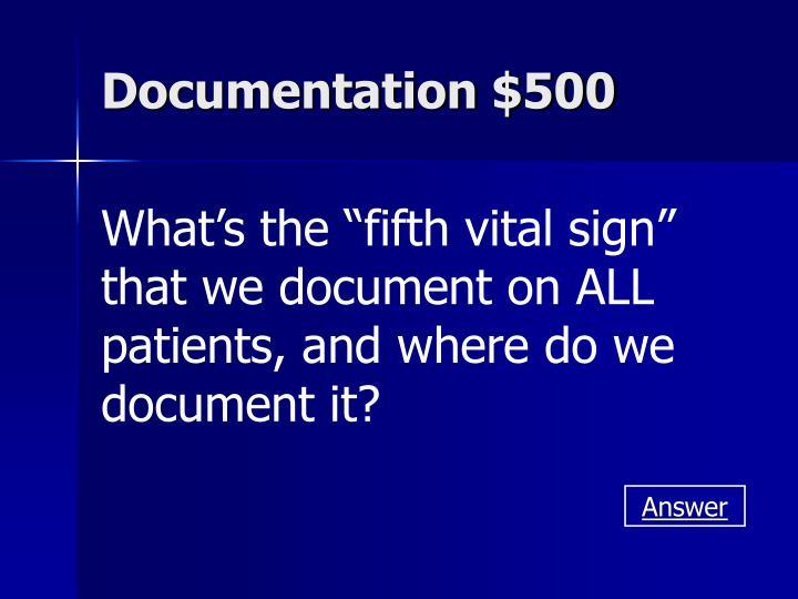 Documentation $500