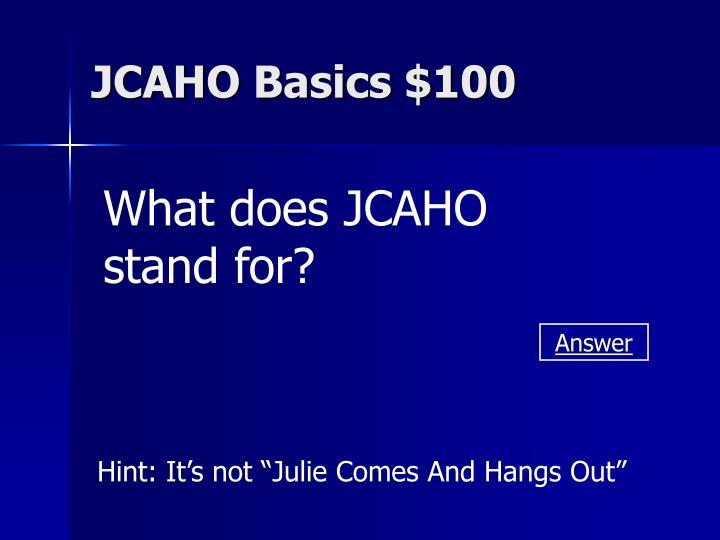 JCAHO Basics $100
