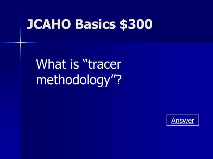 JCAHO Basics $300