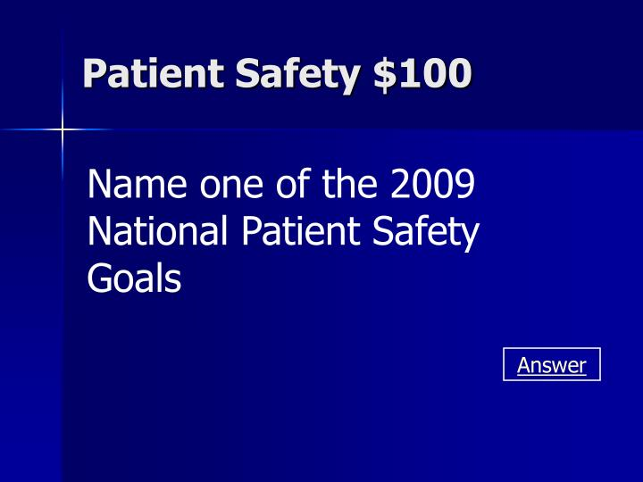 Patient Safety $100