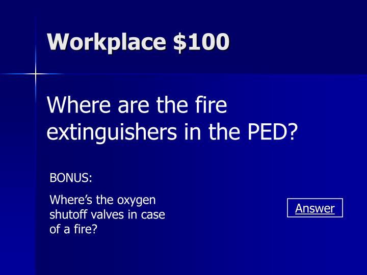 Workplace $100