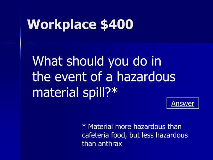 Workplace $400