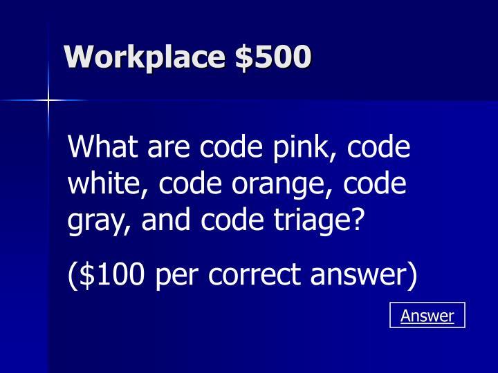 Workplace $500