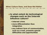 when culture does and does not matter7