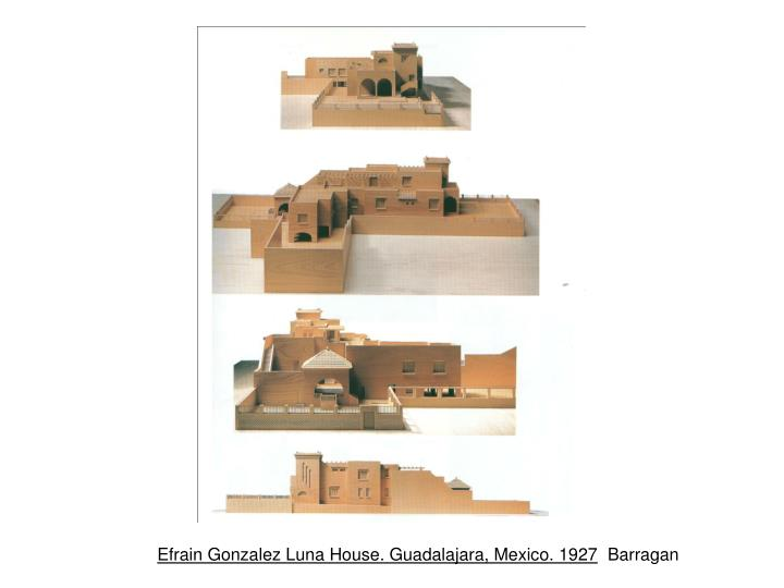 Efrain Gonzalez Luna House