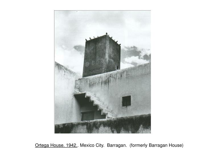 Ortega House