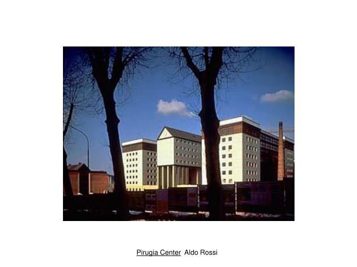 Pirugia Center. Rossi