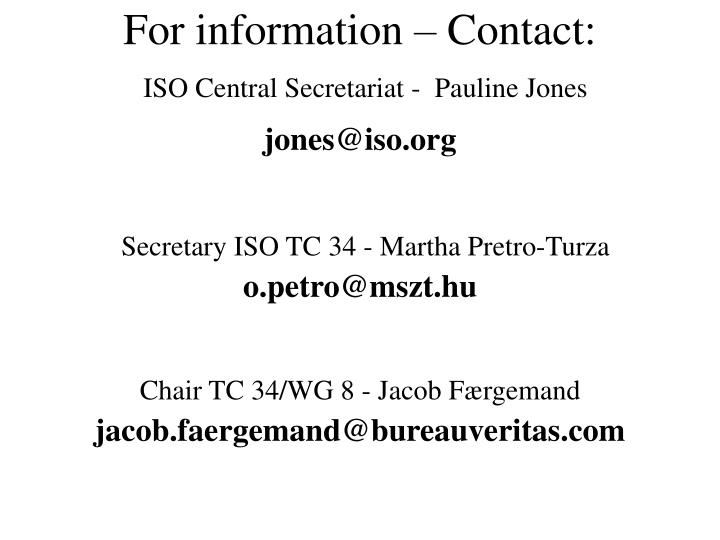 For information – Contact:
