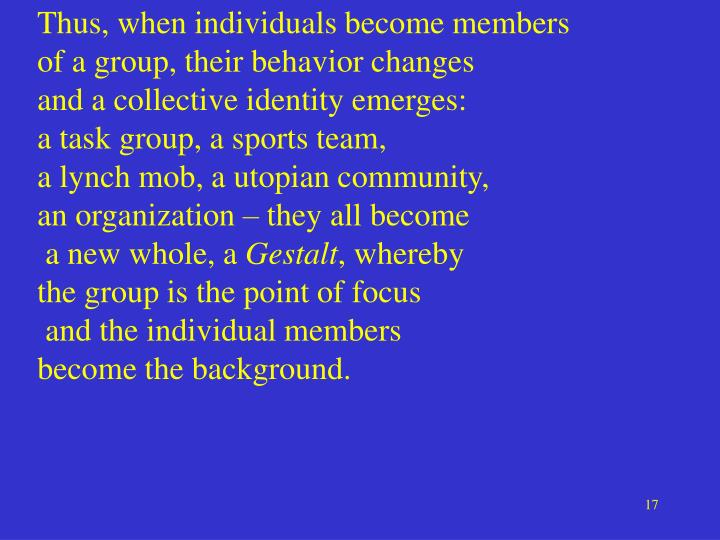 Thus, when individuals become members