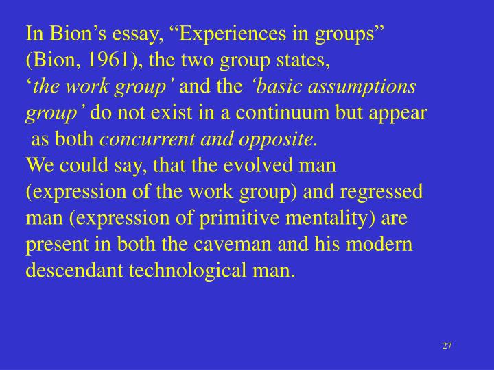 """In Bion's essay, """"Experiences in groups"""""""
