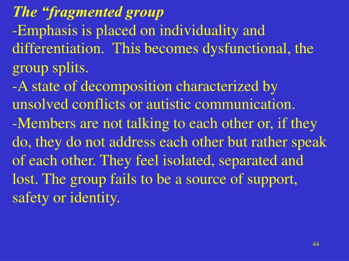 """The """"fragmented group"""