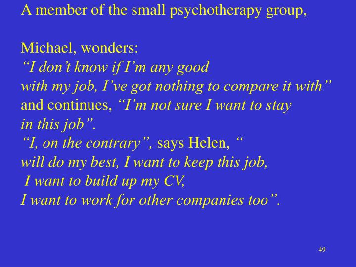 A member of the small psychotherapy group,