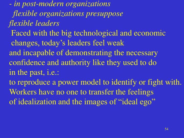 - in post-modern organizations