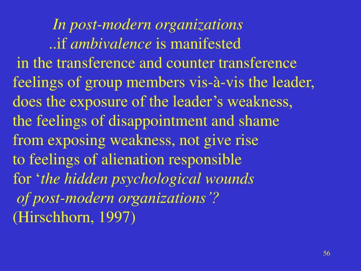 In post-modern organizations