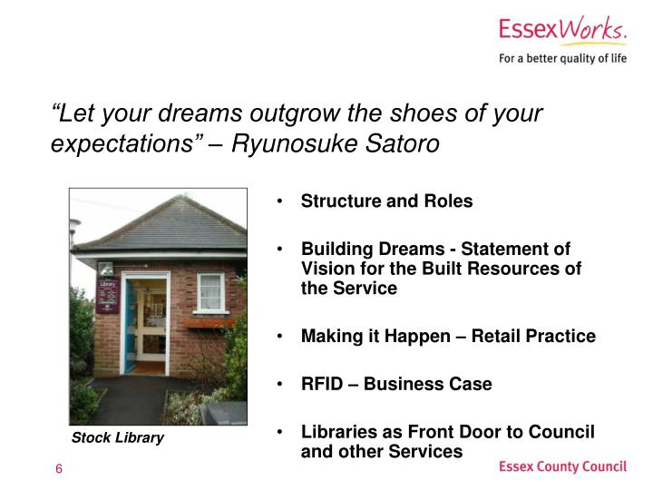 """Let your dreams outgrow the shoes of your expectations"" – Ryunosuke Satoro"