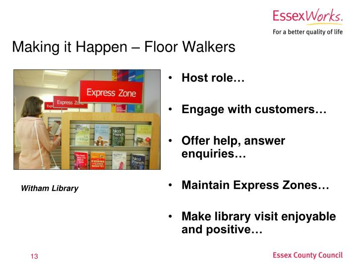 Making it Happen – Floor Walkers