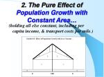 2 the pure effect of population growth with constant area