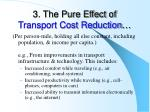 3 the pure effect of transport cost reduction