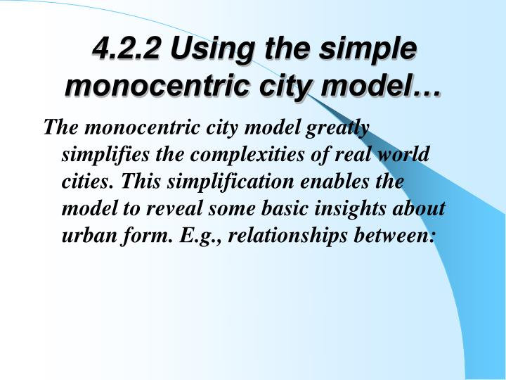 4.2.2 Using the simple monocentric city model…