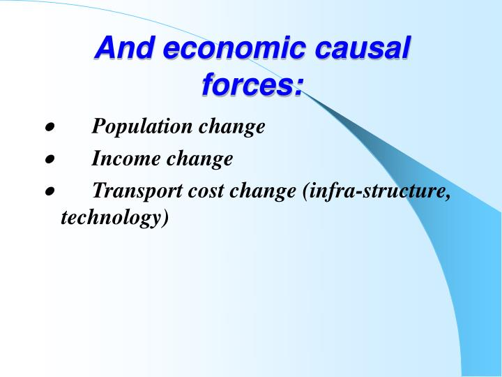 And economic causal forces: