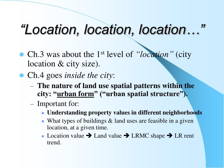 """Location, location, location…"""