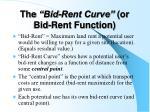 the bid rent curve or bid rent function