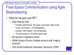 free space communication using agile beamsteering