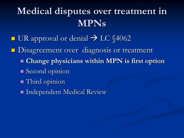 Medical disputes over treatment in MPNs