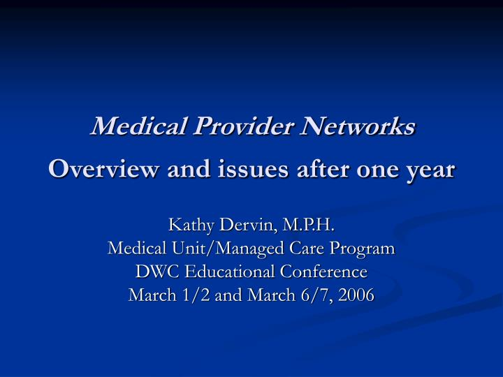 medical provider networks overview and issues after one year