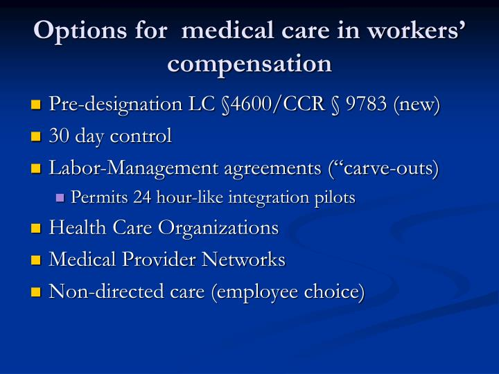 Options for  medical care in workers' compensation