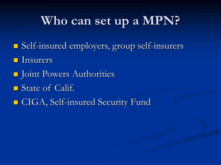 Who can set up a MPN?