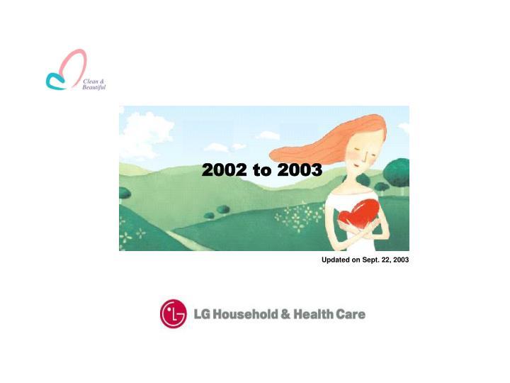2002 to 2003