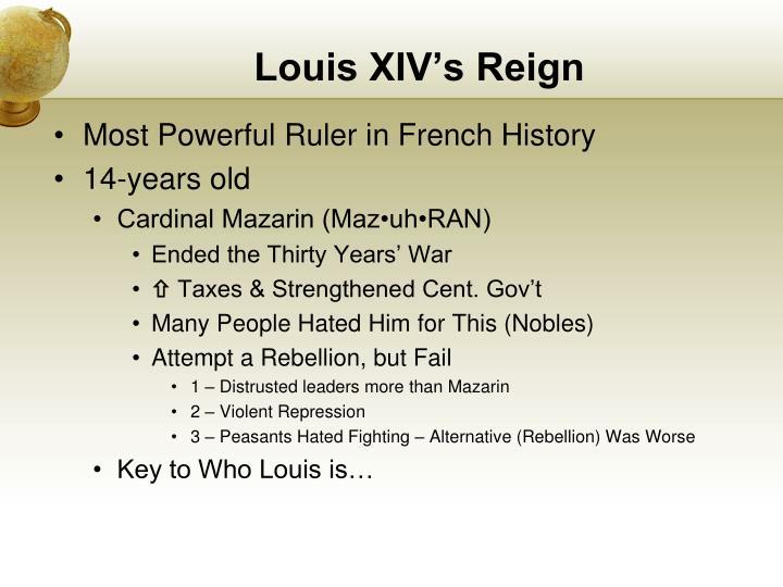 Louis XIVs Reign