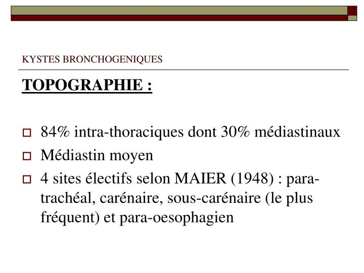KYSTES BRONCHOGENIQUES