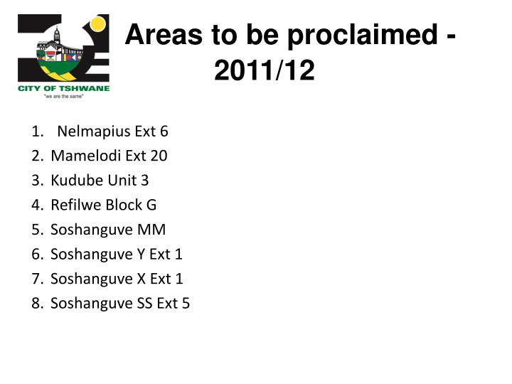 Areas to be proclaimed -  2011/12