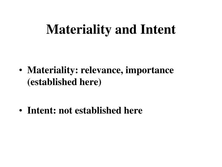 Materiality and Intent