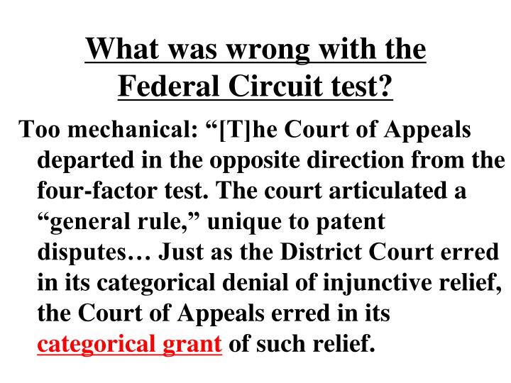What was wrong with the Federal Circuit test?