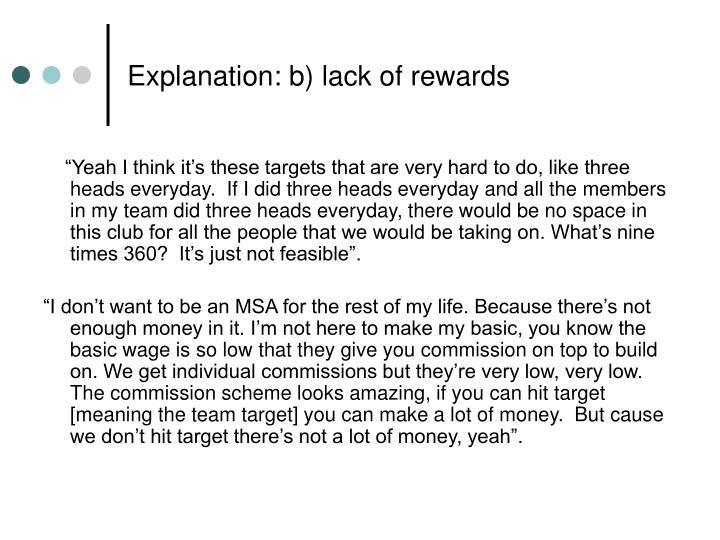 Explanation: b) lack of rewards