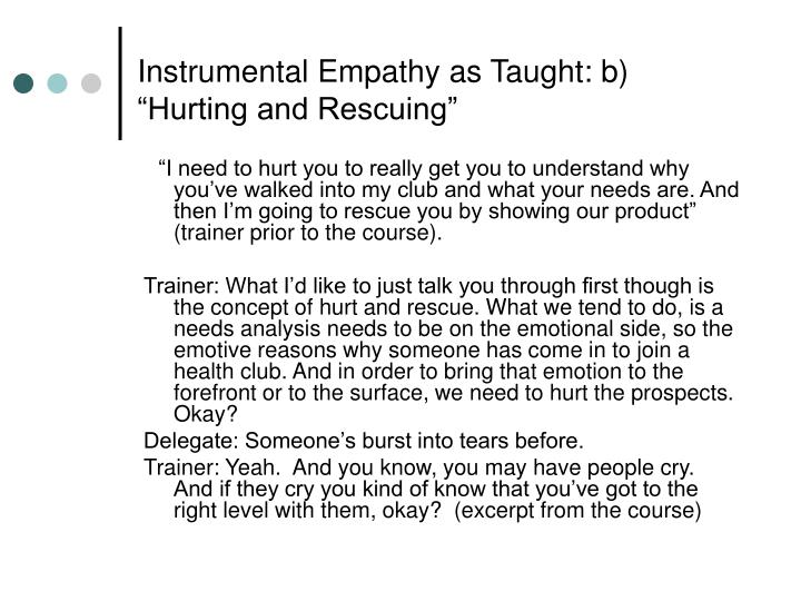 """Instrumental Empathy as Taught: b) """"Hurting and Rescuing"""""""