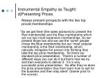 instrumental empathy as taught d presenting prices
