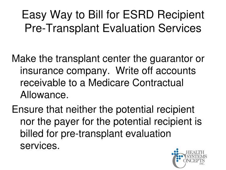 Easy Way to Bill for ESRD Recipient Pre-Transplant Evaluation Services