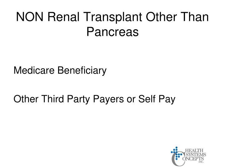NON Renal Transplant Other Than Pancreas