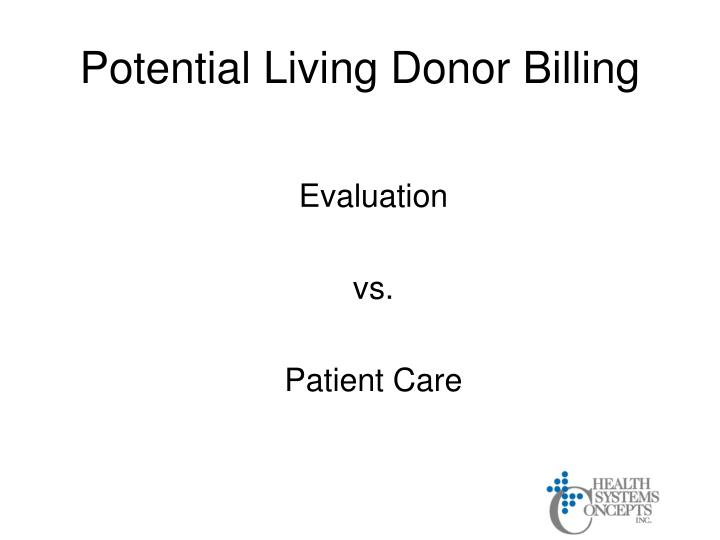 Potential Living Donor Billing