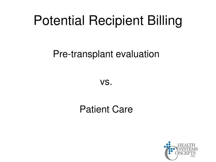 Potential Recipient Billing