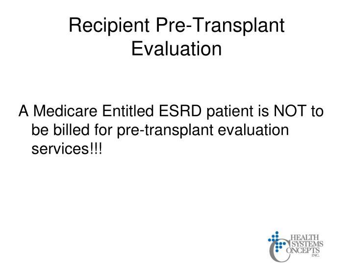 Recipient Pre-Transplant Evaluation