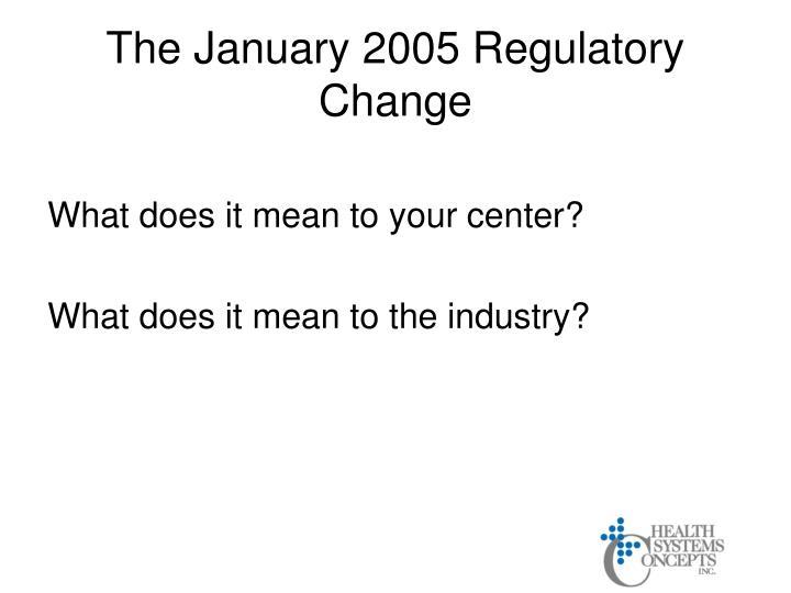 The January 2005 Regulatory Change