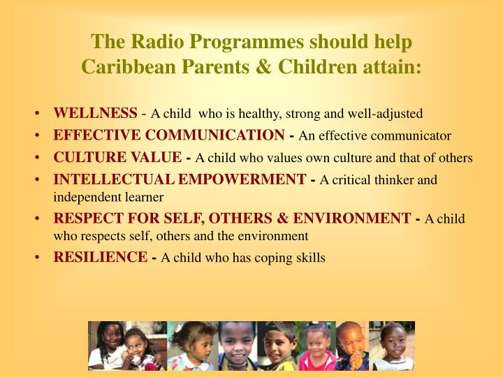 The Radio Programmes should help Caribbean Parents & Children attain