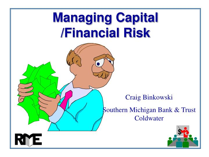 Managing capital financial risk