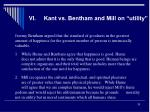 vi kant vs bentham and mill on utility